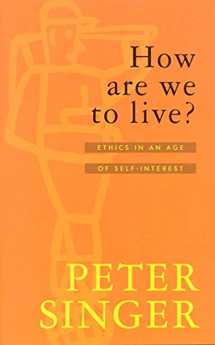 9781863304313: How are We to Live? : ethics in an age of Self-Interest
