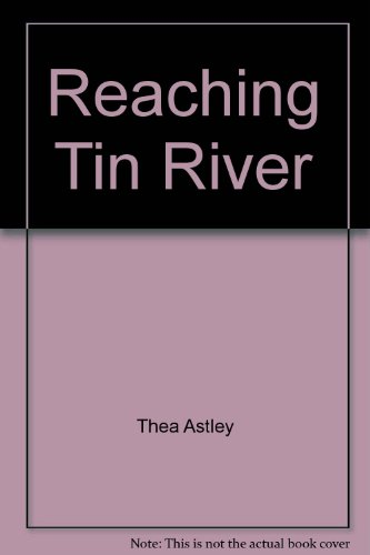 9781863304542: REACHING TIN RIVER