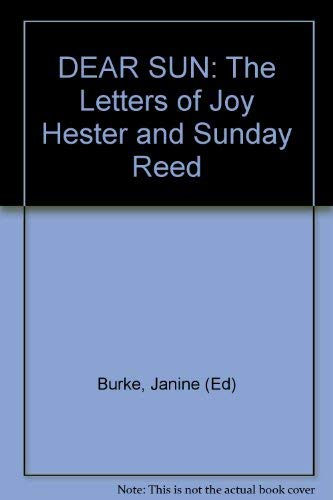 DEAR SUN: The Letters of Joy Hester and Sunday Reed: Burke, Janine (Ed)