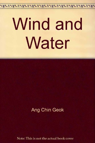 Wind and Water: Ang Chin Geok