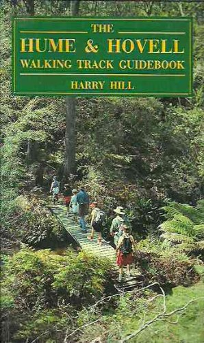 The Hume & Hovell walking track guidebook: Hill, Harry