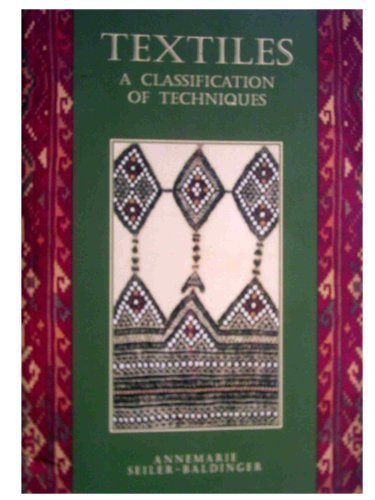 9781863331104: Textiles: a Classification of Techniques: A Classification of Techniques