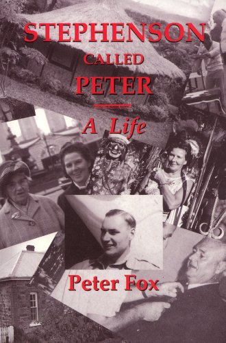 Stephenson Called Peter: A Life: Peter Fox