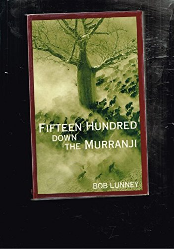 Fifteen Hundred Down the Murranji: Lunney, Bob