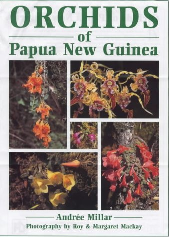Orchids of Papua New Guinea: Andree Millar