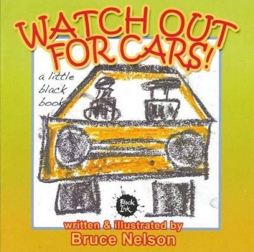 Watch Out for Cars (Paperback): Bruce Nelson
