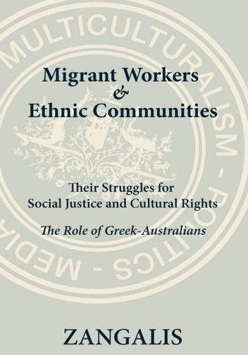 Migrant Workers & Ethnic Communities: Their Struggles for Social Justice & Cultural Rights:...
