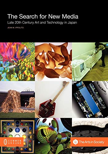 9781863359474: The Search for New Media: Late 20th Century Art and Technology in Japan