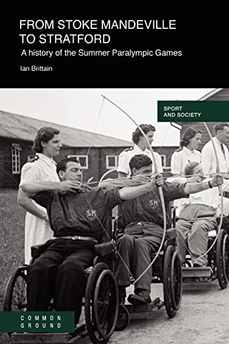 9781863359870: From Stoke Mandeville to Stratford: A History of the Summer Paralympic Games (Sport and Society)