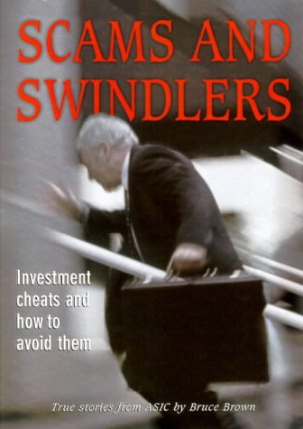 9781863392013: Scams and swindlers: investment disasters and how to avoid them: true stories from ASIC