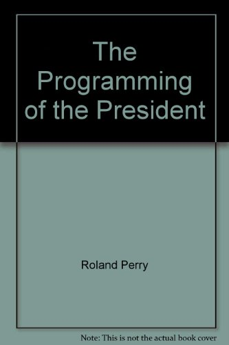 The Programming of the President: Roland Perry