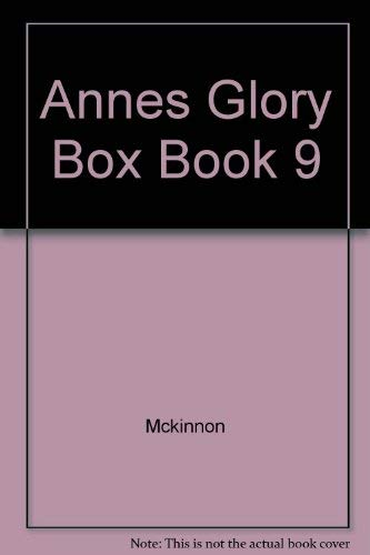 Anne's Glory Box: Book Nine (1863432523) by Gloria McKinnon