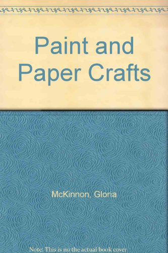 Paint and Paper Crafts (9781863433662) by Gloria McKinnon