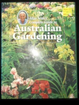 9781863450331: Allan Seale's Complete Guide to Australian Gardening