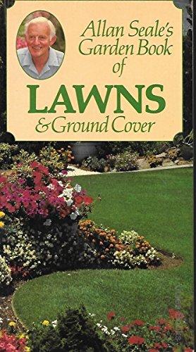 Allan Seale's Garden Book of Lawns & Ground Cover.: Allan Seale