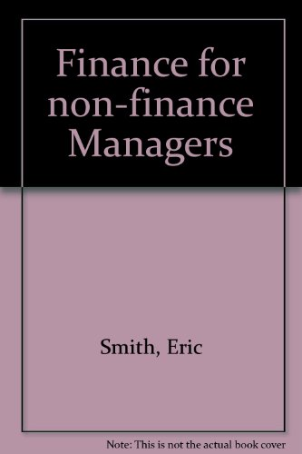 Finance for non-finance Managers: Smith, Eric