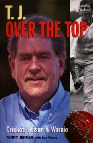 T. J. OVER THE TOP, Cricket, Prison: Terry Jenner with