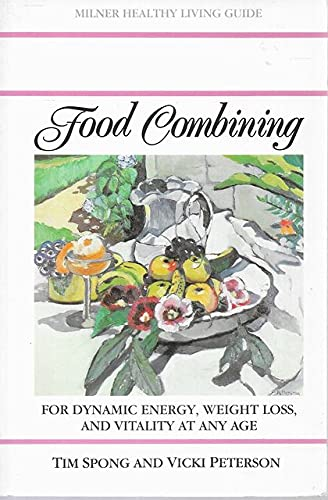 9781863510066: FOOD COMBINING : For Dynamic Energy, Weight Loss, and Vitality at any Age