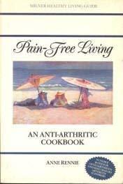 9781863510141: Pain-Free Living: An Anti-Arthritic Cookbook