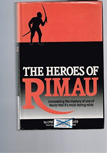 The heroes of Rimau: Unravelling the mystery of one of World War II's most daring raids (1863510184) by Silver, Lynette Ramsay