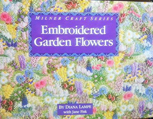 9781863510431: Embroidered Garden Flowers (Milner Craft Series)