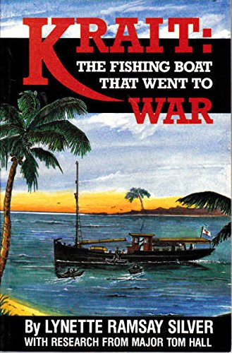 Krait: the Fishing Boat That Went to War (186351063X) by Silver, Lynette Ramsay; Hall, Major Tom