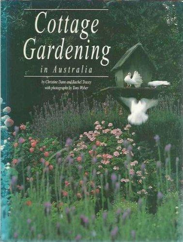 Cottage Gardening in Australia: Guide to Plant: Christine Dann, Rachel