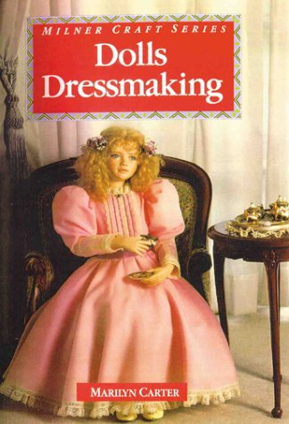 9781863510783: Dolls Dressmaking (Milner Craft Series)
