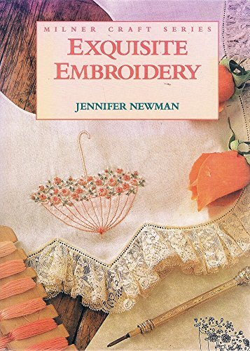 Exquisite Embroidery (Milner Craft Series): Newman, Jennifer