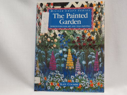 9781863510820: The Painted Garden: Designs for Folk Art and Tole Painting