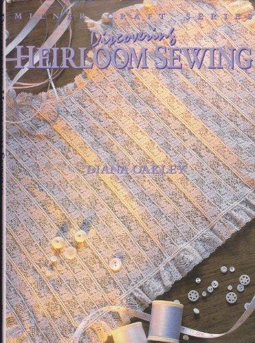 Discovering Heirloom Sewing: Milner Craft Series.: OAKLEY, Diana.