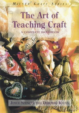 The Art of Teaching Craft: A Complete: Spencer, Joyce, Kneen,