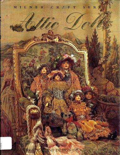 Attic Dolls: The Creation and Design of Artist's Dolls (Milner Craft Series): Carroll, Linda