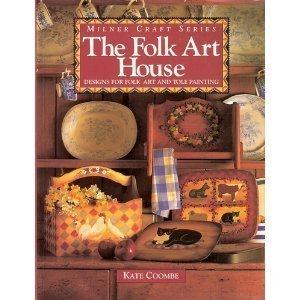 9781863511308: The Folk Art House/Designs for Folk Art and Tole Painting (Milner Craft)