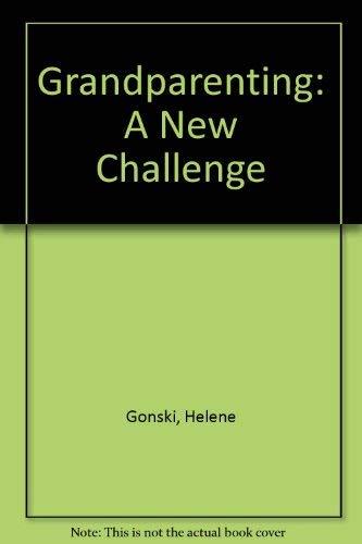 Grandparenting: A New Challenge: Gonski, Helene
