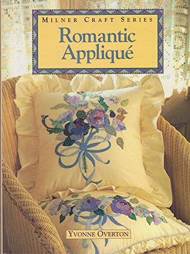 9781863511407: Romantic Applique (Milner Craft Series)