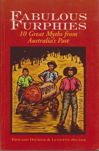 Fabulous Furphies 10 Great Myths from Australia's Past