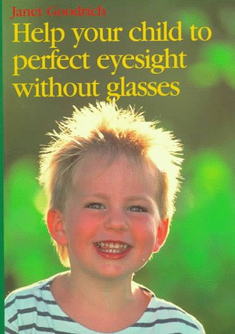 9781863511940: Help Your Child to Perfect Eyesight Without Glasses