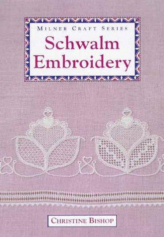 9781863512206: Schwalm Embroidery (Milner Craft Series)