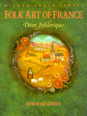 9781863512381: Folk Art of France: Decor Folklorique (Milner Craft Series)