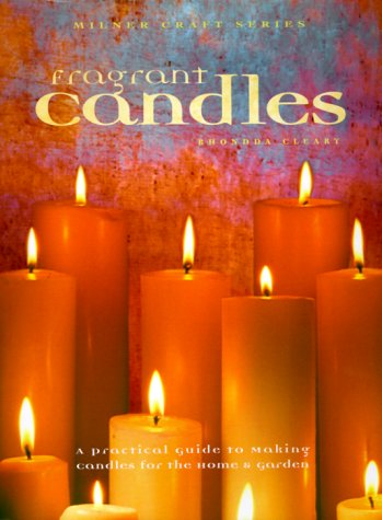 9781863512398: Fragrant Candles: A Practical Guide to Making Candles For The Home & Garden