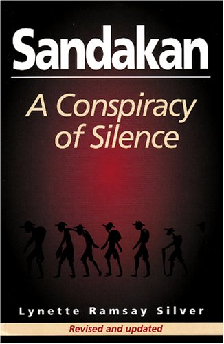 Sandakan: A Conspiracy of Silence (9781863512459) by Lynette Ramsay Silver
