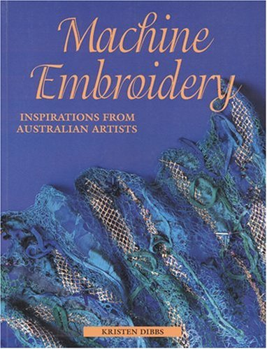 9781863512978: Machine Embroidery: Inspirations from Australian Artists