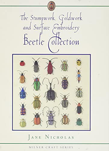 The Stumpwork, Goldwork and Surface Embroidery Beetle Collection: Nicholas, Jane