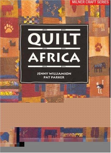 Quilt Africa: Parker, Pat, Williamson,