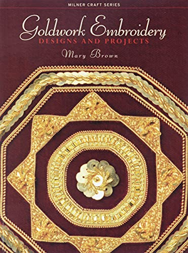 9781863513661: Goldwork Embroidery: Designs and Projects (Milner Craft Series)