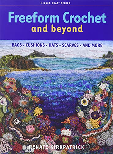 9781863513852: Freeform Crochet and Beyond: Bags, Cushions, Hats, Scarves and More (Milner Craft Series)