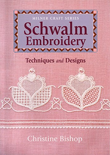 Schwalm Embroidery: Techniques and Designs: Bishop, Christine