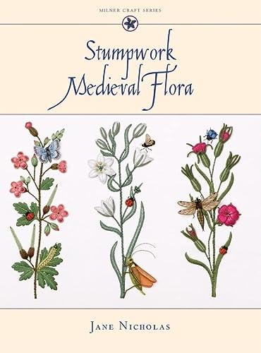 9781863513968: Stumpwork Medieval Flora (Milner Craft Series)