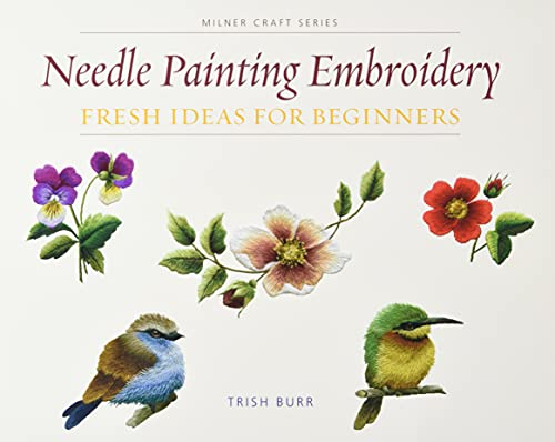9781863514200: Needle Painting Embroidery: Fresh Ideas for Beginners (Milner Craft Series)